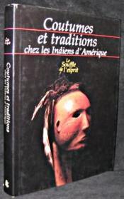 Coutumes Et Traditions Chez Les Indiens D Amerique - Couverture - Format classique