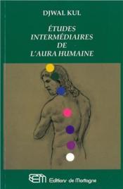 Etudes Intermediaires De L'Aura Humaine - Couverture - Format classique