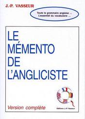Le mémento de l'anglisiste ; toute la grammaire anglaise..., l'essentiel du vocabulaire... - Couverture - Format classique