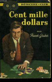 Cent Mille Dollars. Collection Detective Club N° 49 - Couverture - Format classique
