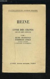 Livre Des Chants - Buch Der Lieder / Tome 1 : Jeunes Souffrances - Intermezzo Lyrique - Collection Biblingue Allemand/francais. - Couverture - Format classique