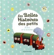 Les belles histoires des petits à lire et à écouter ; recueil - Couverture - Format classique