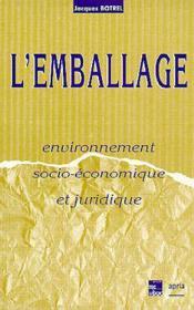 L'emballage. environnement socio-economique et juridique - Couverture - Format classique