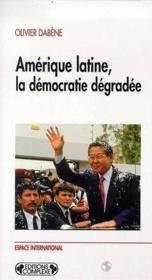Amérique latine, la démocratie dégradée - Couverture - Format classique