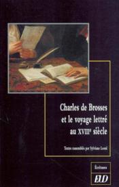 Charles de brosses et le voyage de lettres au xviii e siecle - Couverture - Format classique