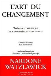 L'art du changement ; thérapie stratégique et hypnothérapie sans transe - Couverture - Format classique