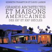 Grands architectes et maisons américaines des XX et XXI siècles - Couverture - Format classique