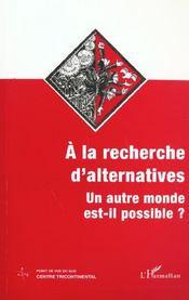 A La Recherche D'Alternatives. Un Autre Monde Est-Il P - Intérieur - Format classique