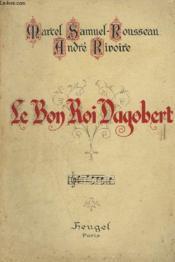 Le Bon Roi Dagobert - Comedie Musicale En 4 Actes - Piano Et Chant. - Couverture - Format classique