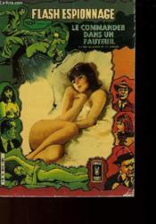 Flash Espionnage - Le Commander Dans Un Fauteuil N°6 + 7 - En 1 Seul Volume - Couverture - Format classique