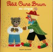 Petit Ours Brun au cirque - Couverture - Format classique