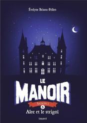 Le manoir - saison 1 T.6 ; Alec et le strigoi - Couverture - Format classique