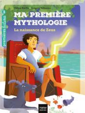 Ma première mythologie T.11 ; la naissance de Zeus - Couverture - Format classique