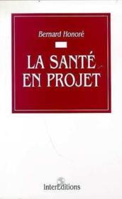 La Sante En Projet - Couverture - Format classique
