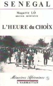 Senegal L'Heure Du Choix - Couverture - Format classique