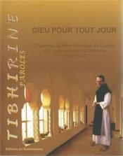 Dieu pour tout jour ; chapitres de Père Christian de Chergé à la communauté de Tibhirine (1986-1996) - Couverture - Format classique
