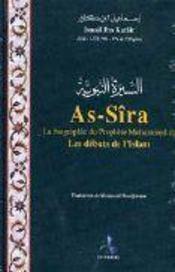 As-sîra, la biographie du prophète mohammed ; les débuts de l'islam - Intérieur - Format classique