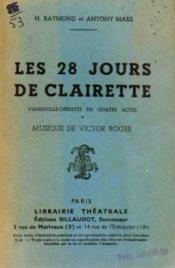 Les 28jours de clairette vaudeville-opérette en quatre actes - Couverture - Format classique