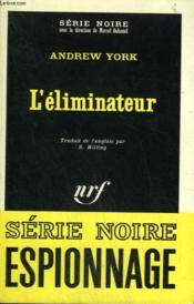 L'Eliminateur. Collection : Serie Noire N° 1165 - Couverture - Format classique