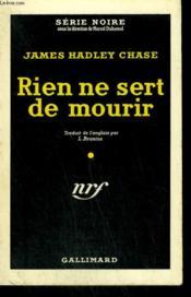 Rien Ne Sert De Mourir . ( This Way For A Shroud ). Collection : Serie Noire N° 198 - Couverture - Format classique