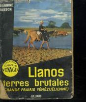 Llanos Terres Brutales. Grande Prairie Venezuelienne. - Couverture - Format classique