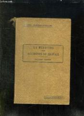 LA MEDECINE DES ACCIDENTS DU TRAVAIL. 2em EDITION REVUE ET COMPLETEE. - Couverture - Format classique