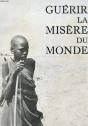 Guerir La Misere Du Monde - Couverture - Format classique