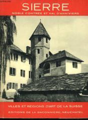 Villes Et Regions D'Art De La Suisse. Sierre. Noble Contree Et Val D'Anniviers. - Couverture - Format classique