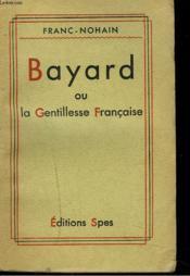 BAYARD ou LA GENTILLESSE FRANCAISE - Couverture - Format classique
