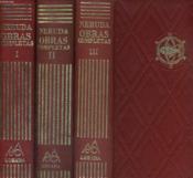 Obras Completas. En 3 Tomes : Tomo I, Ii Y Iii. Cronologia De Pablo Neruda Por Marguarita Aguirre. Guias Bibliograficas Por Alfonso M. Escudero (O.S.A.) Y Hernan Loyola - Couverture - Format classique