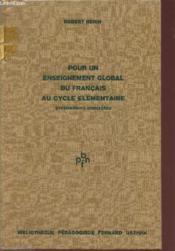 Pour Un Enseignement Global Du Francais Au Cycle Elementaire -