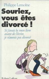Souriez, vous êtes divorcé ! - Couverture - Format classique
