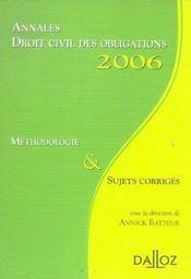 Annales droit civil des obligations 2006. methodologie & sujets corriges (édition 2006) - Intérieur - Format classique
