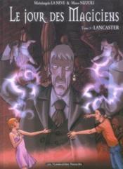 Le jour des magiciens t.3; lancaster - Couverture - Format classique