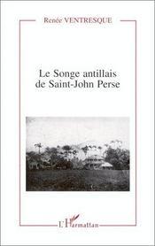 Le songe antillais de Saint-John Perse - Intérieur - Format classique