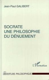 Socrate une philosophie du dénuement - Couverture - Format classique