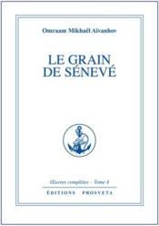 Oeuvres Completes T.4 ; Le Grain De Sénevé - Couverture - Format classique