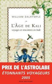 L'Age De Kali ; Voyages Et Rencontres En Inde - Intérieur - Format classique