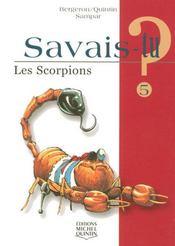 SAVAIS-TU ? T.5 ; les scorpions - Intérieur - Format classique