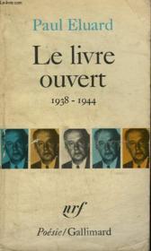 Le Livre Ouvert. 1938 - 1944. Collection : Poesie. - Couverture - Format classique