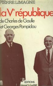 LA Ve REPUBLIQUE DE CHARLES DE GAULLE ET GEORGES POMPIDOU. - Couverture - Format classique