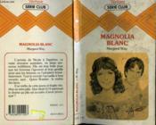Magnolia Blanc - Couverture - Format classique