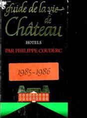 Guide De La Vie De Chateau 185/1986 - Couverture - Format classique
