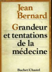 Grandeur Et Tentations De La Medecine - Couverture - Format classique