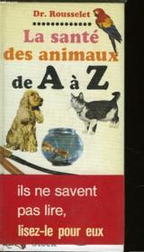 LA SANTE DES ANIMAUX DE A à Z - Couverture - Format classique