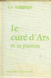 La Varende - Le Cure D'Ars Et Sa Passion - Couverture - Format classique