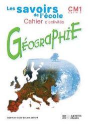 Savoirs de l'ecole geographie cm1 - cahier d'activites - ed.2002 - Intérieur - Format classique