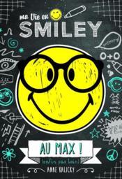 Ma vie en smiley T.4 ; au max ! (enfin pas loin) - Couverture - Format classique