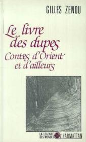 Livre des dupes ; contes d'orient et d'ailleurs - Couverture - Format classique
