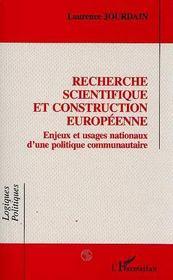 Recherche Scientifique Et Construction Europeenne ; Enjeux Et Usages Nationaux D'Une Politique Communautaire - Intérieur - Format classique